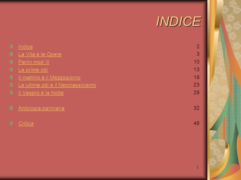 13 LE PRIME ODI E LA BATTAGLIA ILLUMINISTICA L'ode era un genere lirico già introdotto dall'Arcadia, riprendendo modelli della poesia greca e latina, essa assumeva contenuti elevati e toni solenni.