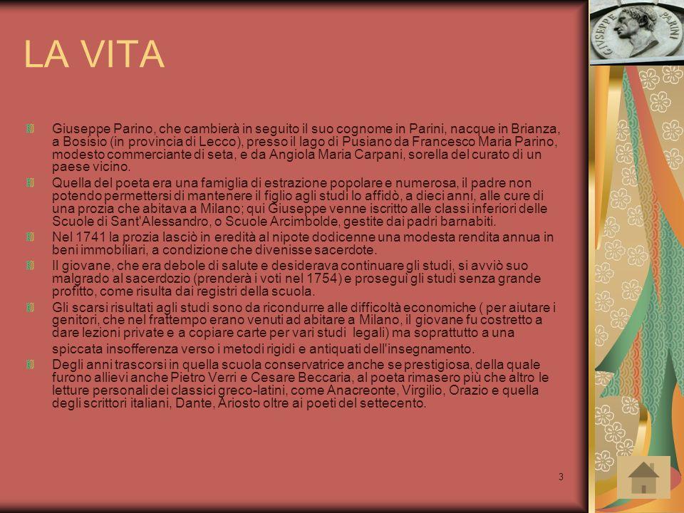 3 LA VITA Giuseppe Parino, che cambierà in seguito il suo cognome in Parini, nacque in Brianza, a Bosisio (in provincia di Lecco), presso il lago di P