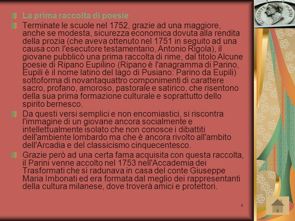 4 La prima raccolta di poesie Terminate le scuole nel 1752, grazie ad una maggiore, anche se modesta, sicurezza economica dovuta alla rendita della pr