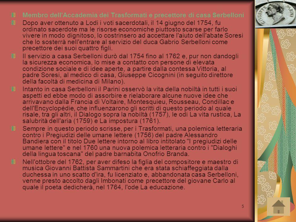 5 Membro dell'Accademia dei Trasformati e precettore di casa Serbelloni Dopo aver ottenuto a Lodi i voti sacerdotali, il 14 giugno del 1754, fu ordina