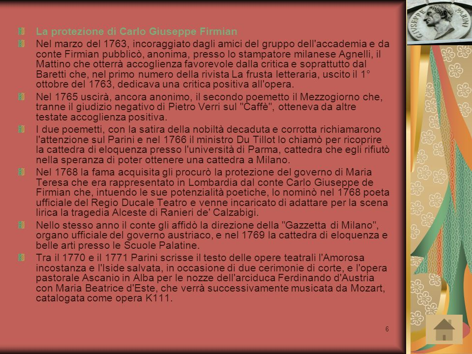 7 Le traduzioni dal francese Tradusse dal francese la tragedia Mitridate re del Ponto (Mithridate nell originale) di Racine, che Mozart aveva musicato precedentemente - sulla base del libretto ricavato da Vittorio Amadeo Cigna-Santi - ricavandone l opera omonima K87 rappresentata per la prima (e forse unica) volta sempre a Milano il 26 dicembre 1770.