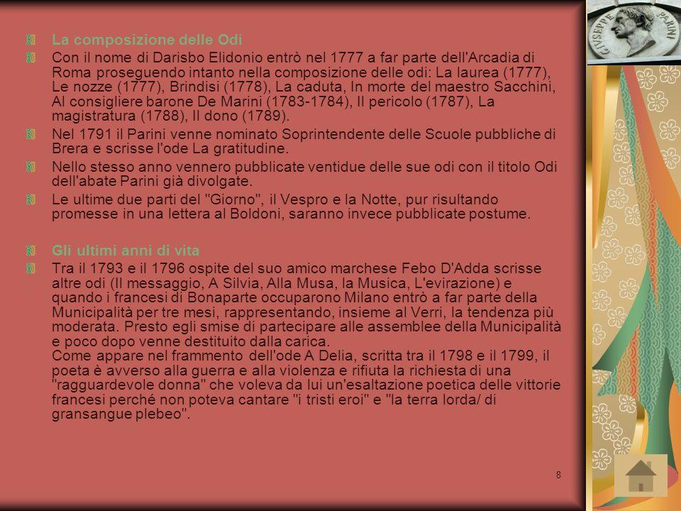 8 La composizione delle Odi Con il nome di Darisbo Elidonio entrò nel 1777 a far parte dell'Arcadia di Roma proseguendo intanto nella composizione del