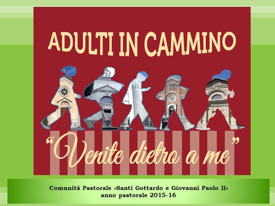 Comunità Pastorale «Santi Gottardo e Giovanni Paolo II» anno pastorale 2015-16