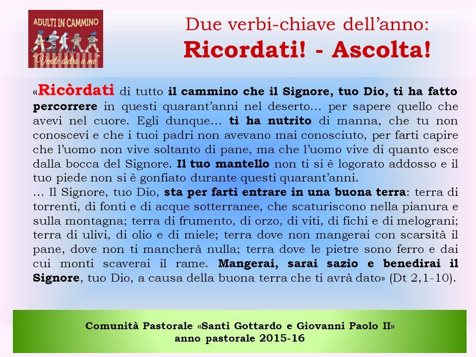 Comunità Pastorale «Santi Gottardo e Giovanni Paolo II» anno pastorale 2015-16 Due verbi-chiave dell'anno: Ricordati.