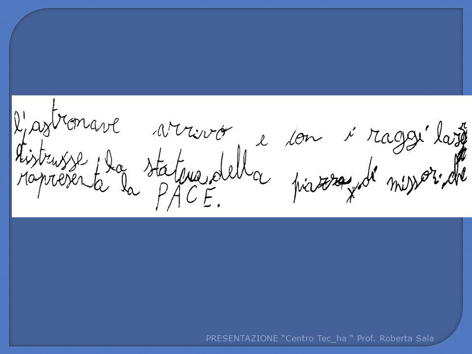 """PRESENTAZIONE """"Centro Tec_ha """" Prof. Roberta Sala"""