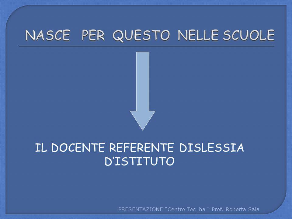 IL DOCENTE REFERENTE DISLESSIA D'ISTITUTO