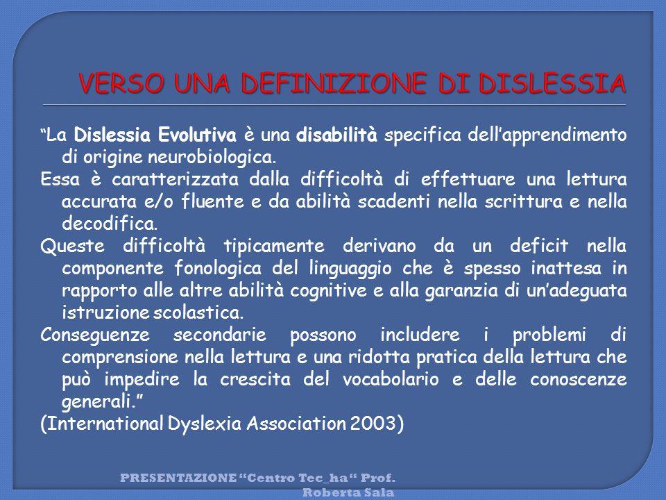 """"""" La Dislessia Evolutiva è una disabilità specifica dell'apprendimento di origine neurobiologica. Essa è caratterizzata dalla difficoltà di effettuare"""