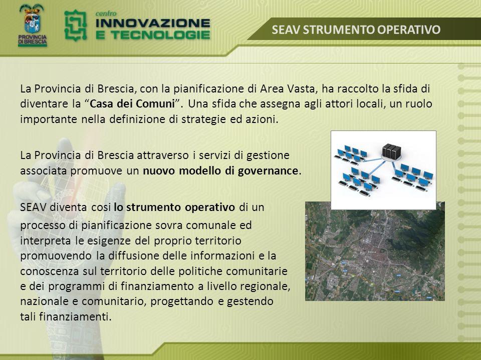 La Provincia di Brescia con 206 Comuni e 5 Comunità Montane ha visto aderire, ad oggi, al servizio SEAV attraverso la sottoscrizione di una specifica convenzione 53 Comuni e 3 Comunità Montane.