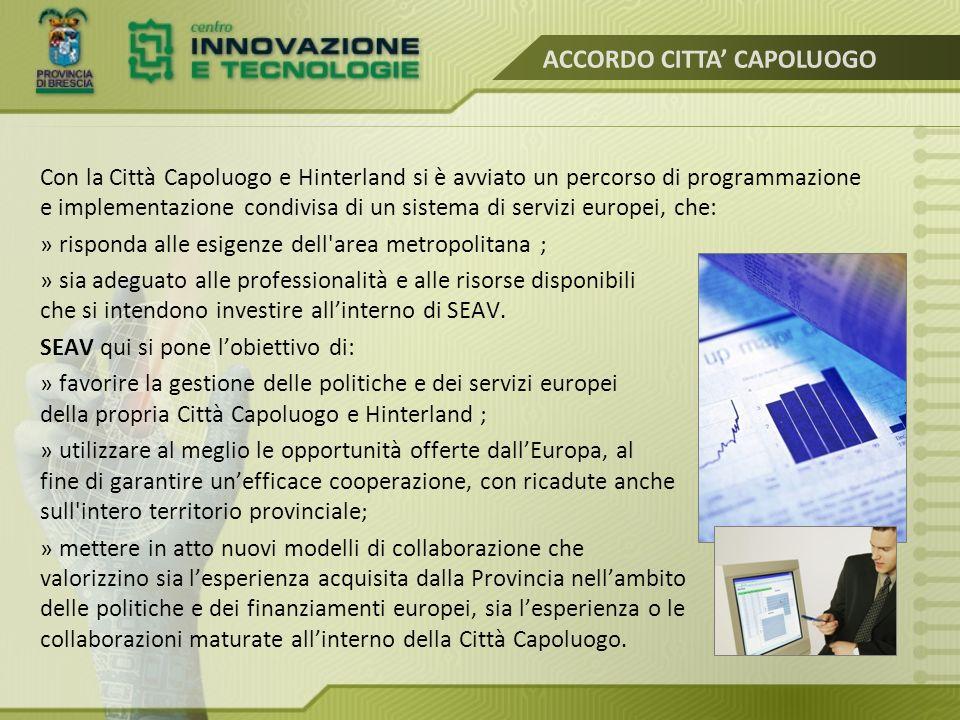 Nel maggio 2015 nasce la collaborazione tra la Provincia di Brescia con il proprio Servizio SEAV e l'Incubatore di Imprese, un soggetto partecipato da enti pubblici e privati.