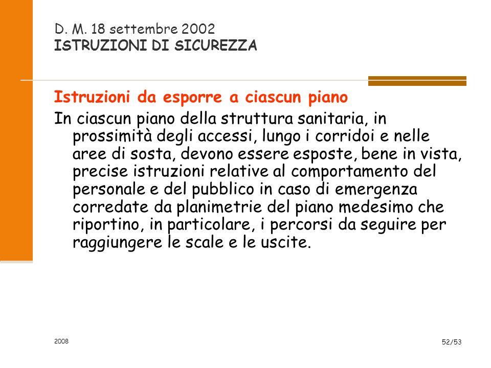 2008 52/53 D. M. 18 settembre 2002 ISTRUZIONI DI SICUREZZA Istruzioni da esporre a ciascun piano In ciascun piano della struttura sanitaria, in prossi