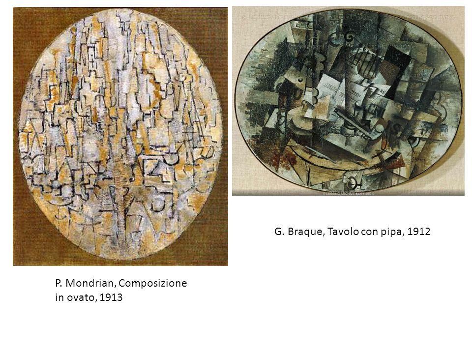 P. Mondrian, Composizione in ovato, 1913 G. Braque, Tavolo con pipa, 1912