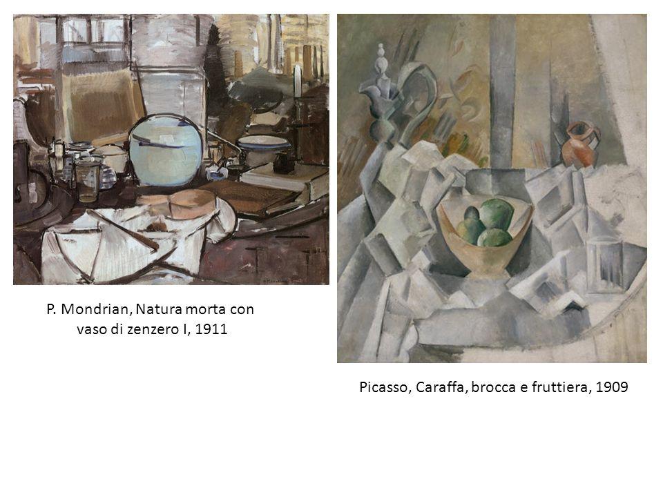 P. Mondrian, Natura morta con vaso di zenzero I, 1911 Picasso, Caraffa, brocca e fruttiera, 1909