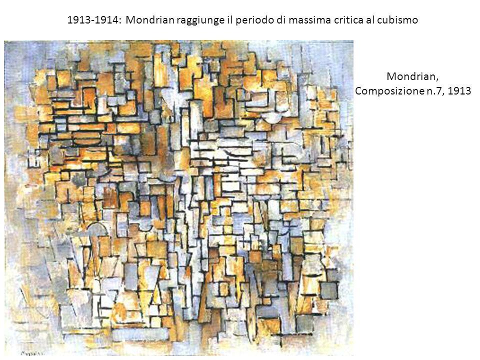 1913-1914: Mondrian raggiunge il periodo di massima critica al cubismo Mondrian, Composizione n.7, 1913
