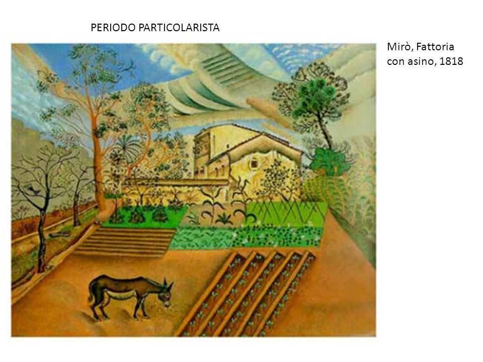 Mirò, Fattoria con asino, 1818 PERIODO PARTICOLARISTA