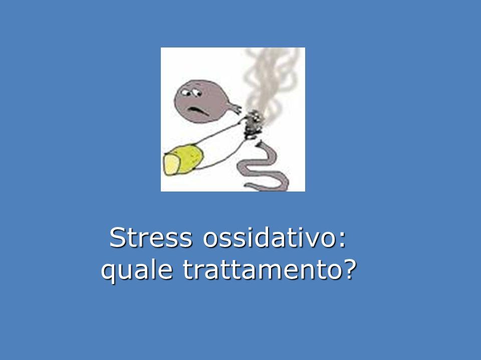 Stress ossidativo: quale trattamento?