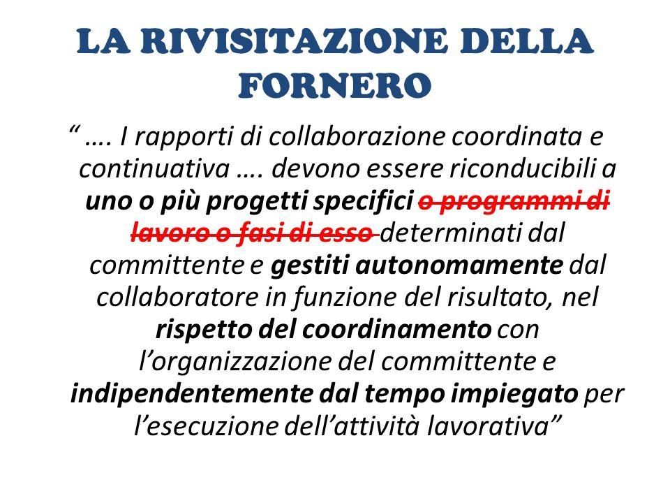 """LA RIVISITAZIONE DELLA FORNERO """" …. I rapporti di collaborazione coordinata e continuativa …. devono essere riconducibili a uno o più progetti specifi"""