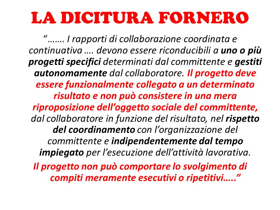 """LA DICITURA FORNERO """"……. I rapporti di collaborazione coordinata e continuativa …. devono essere riconducibili a uno o più progetti specifici determin"""