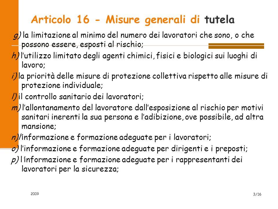Articolo 16 - Misure generali di tutela g) la limitazione al minimo del numero dei lavoratori che sono, o che possono essere, esposti al rischio; h) l