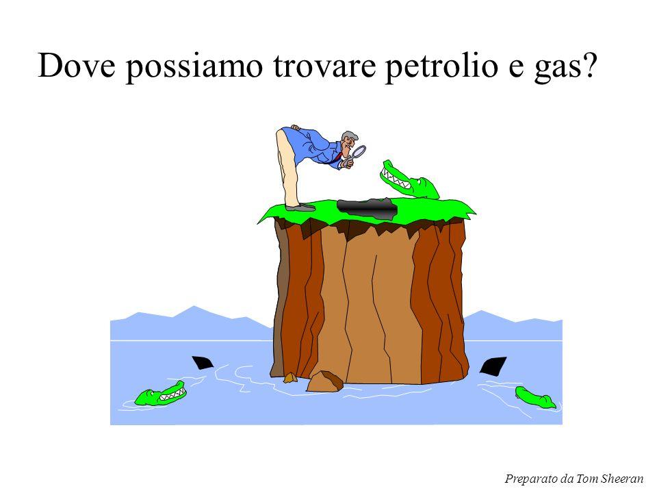 Dove possiamo trovare petrolio e gas? Preparato da Tom Sheeran