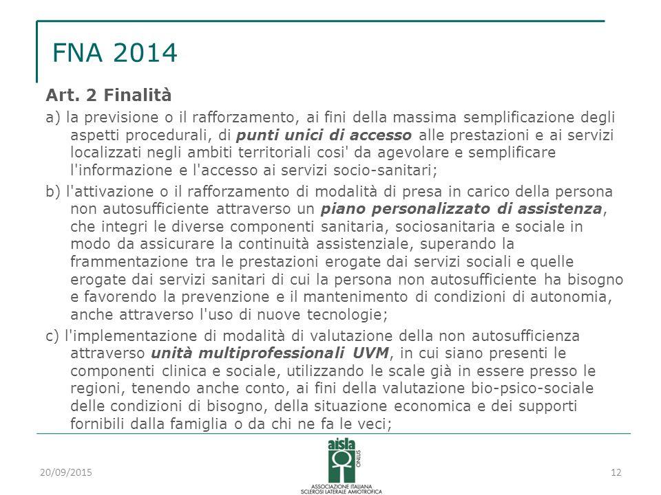 FNA 2014 Art. 2 Finalità a) la previsione o il rafforzamento, ai fini della massima semplificazione degli aspetti procedurali, di punti unici di acces