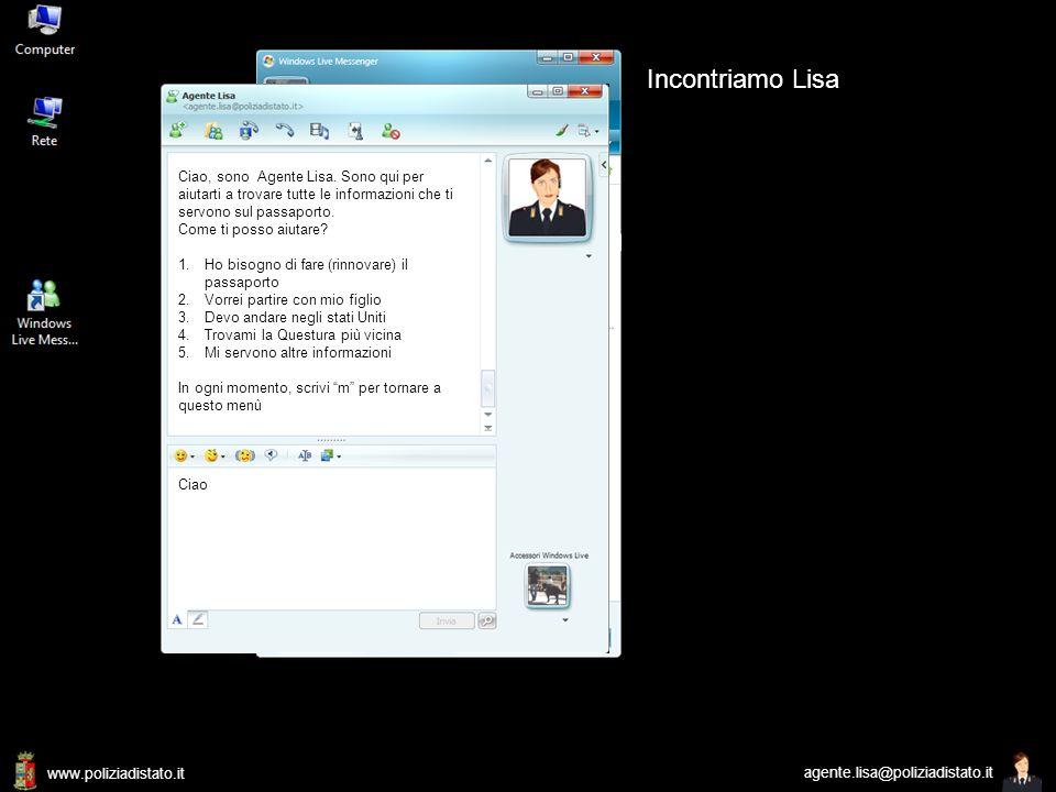 www.poliziadistato.it agente.lisa@poliziadistato.it Incontriamo Lisa Ciao Ciao, sono Agente Lisa. Sono qui per aiutarti a trovare tutte le informazion