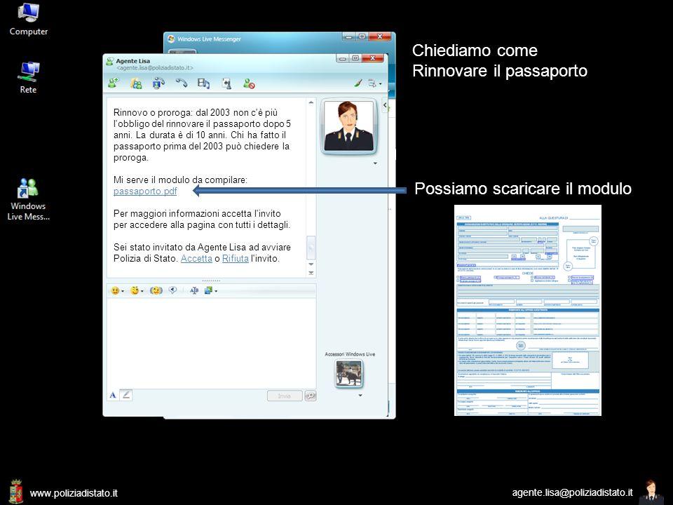 www.poliziadistato.it agente.lisa@poliziadistato.it Rinnovo o proroga: dal 2003 non c è più l obbligo del rinnovare il passaporto dopo 5 anni.