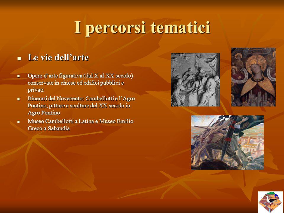 I percorsi tematici Le vie dell'arte Le vie dell'arte Opere d'arte figurativa (dal X al XX secolo) conservate in chiese ed edifici pubblici e privati