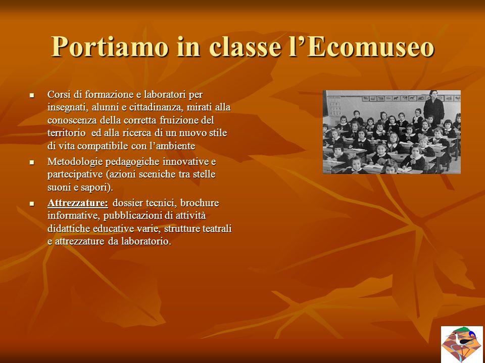 Portiamo in classe l'Ecomuseo Corsi di formazione e laboratori per insegnati, alunni e cittadinanza, mirati alla conoscenza della corretta fruizione d