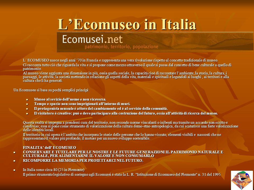 L'Ecomuseo in Italia L' ECOMUSEO nasce negli anni '70 in Francia e rappresenta una vera rivoluzione rispetto al concetto tradizionale di museo. Ci rac