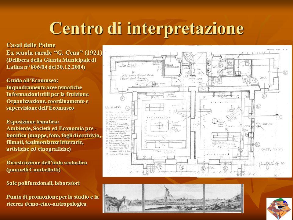 """Centro di interpretazione Casal delle Palme Ex scuola rurale """"G. Cena"""" (1921) (Delibera della Giunta Municipale di Latina n° 806/04 del 30.12.2004) Gu"""