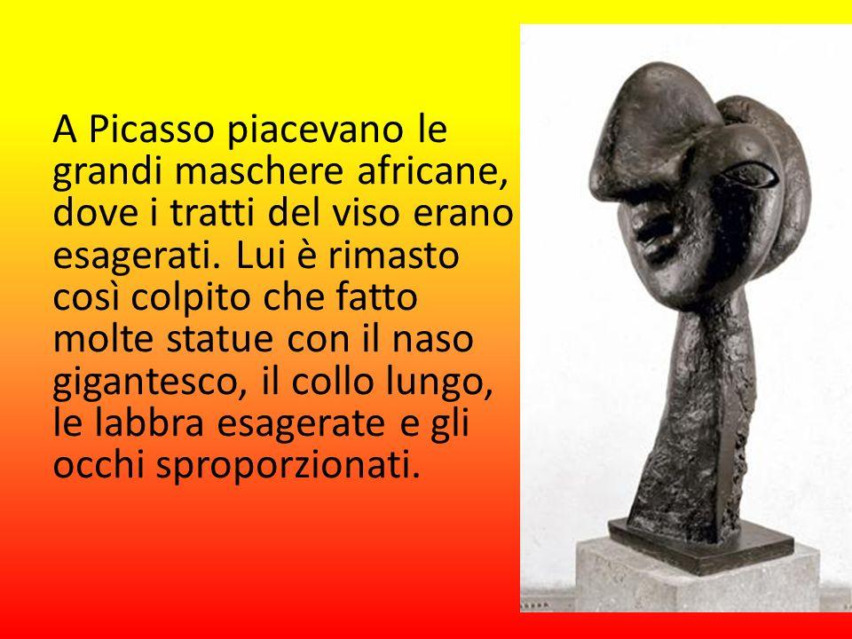 A Picasso piacevano le grandi maschere africane, dove i tratti del viso erano esagerati. Lui è rimasto così colpito che fatto molte statue con il naso
