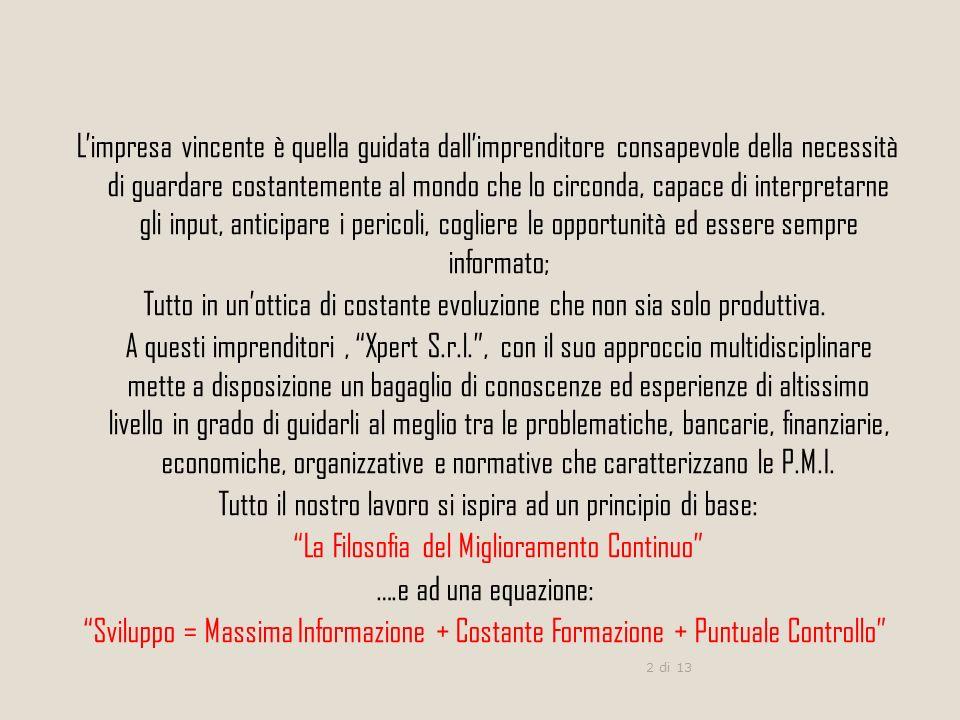 1 di 13 Sede Centrale : Via Madonna Marina 66 – 30015 Chioggia (VE) Tel/Fax +39 041 5540756 Partita IVA 04244610277 R.E.A.