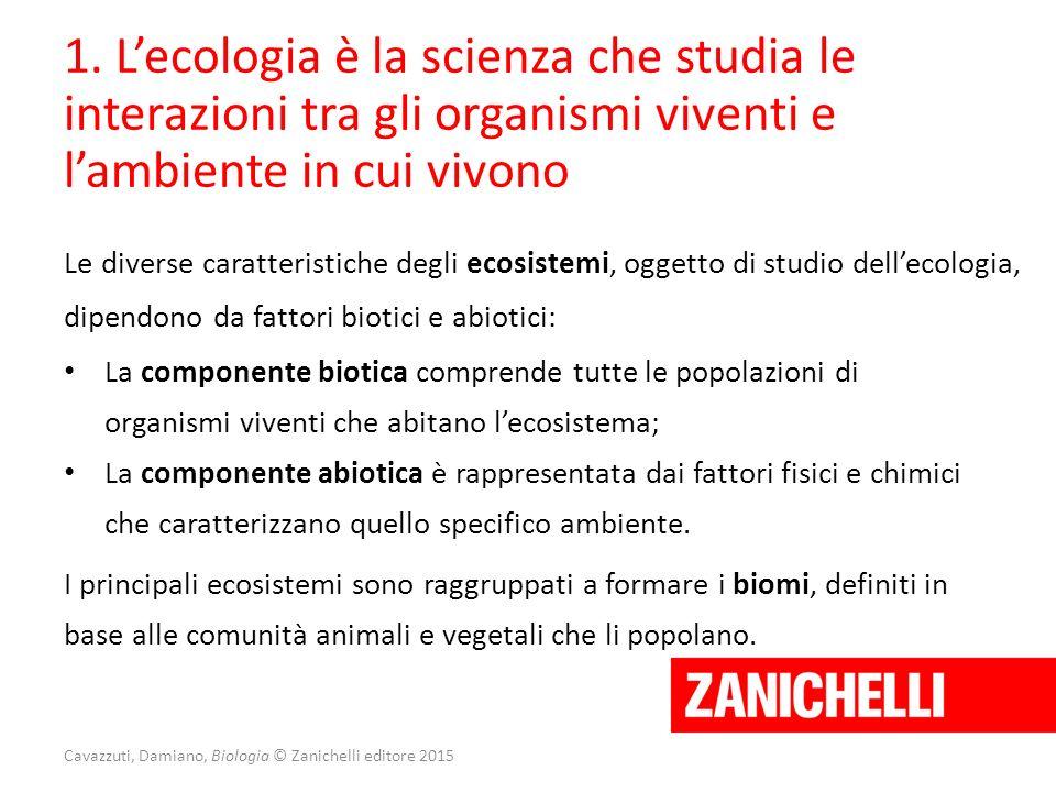 1. L'ecologia è la scienza che studia le interazioni tra gli organismi viventi e l'ambiente in cui vivono Le diverse caratteristiche degli ecosistemi,