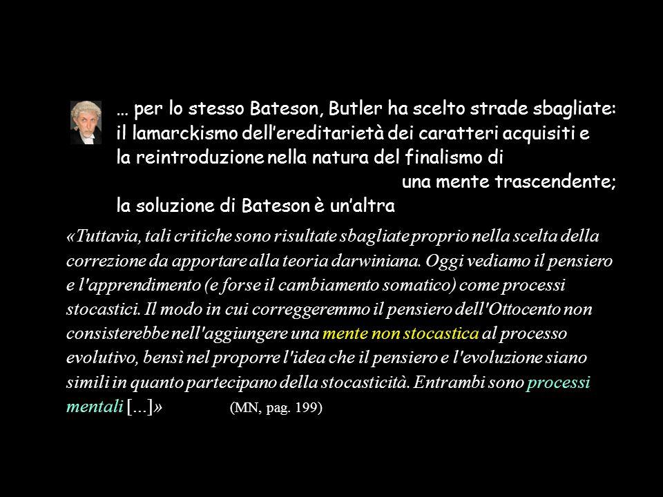 … per lo stesso Bateson, Butler ha scelto strade sbagliate: il lamarckismo dell'ereditarietà dei caratteri acquisiti e la reintroduzione nella natura
