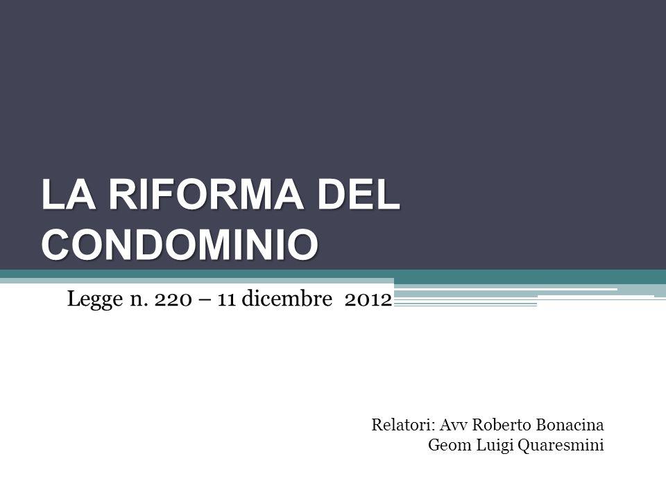 LA RIFORMA DEL CONDOMINIO Legge n.