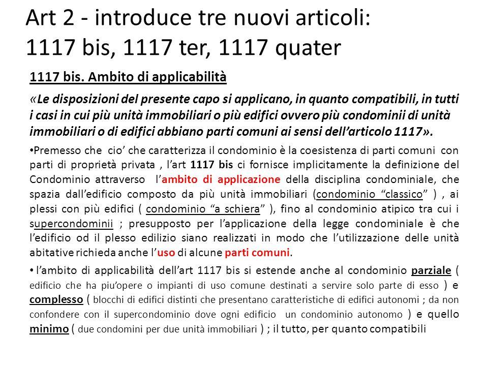 Art 2 - introduce tre nuovi articoli: 1117 bis, 1117 ter, 1117 quater 1117 bis.