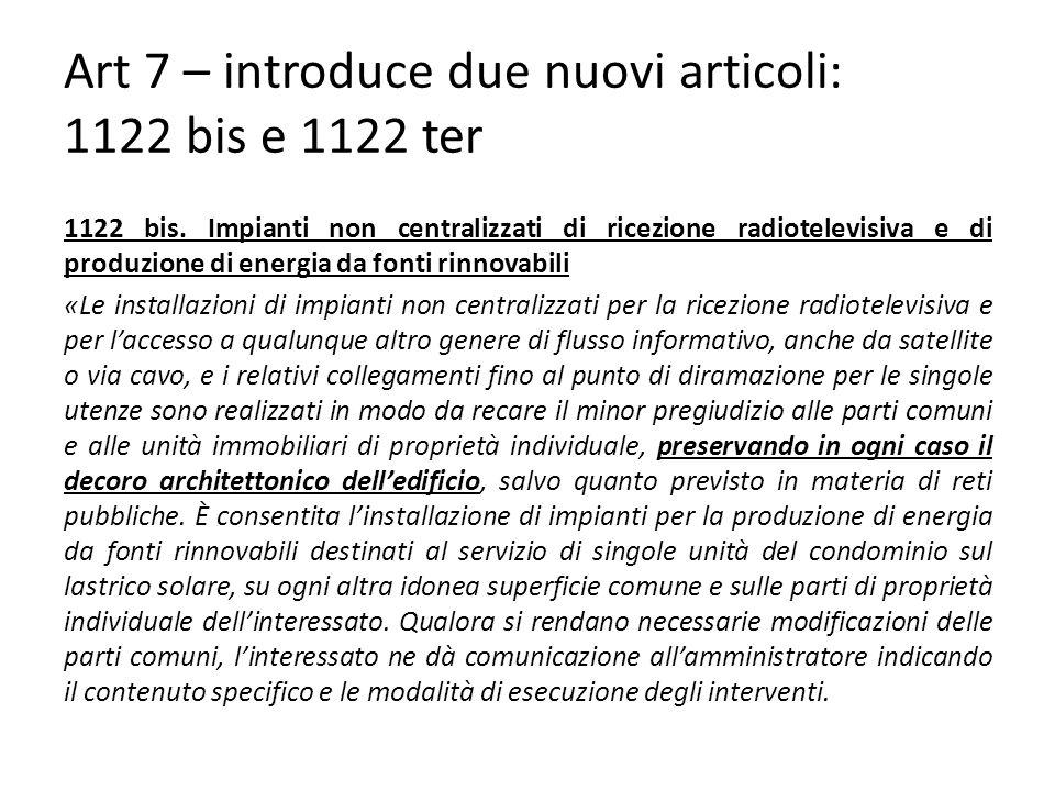 Art 7 – introduce due nuovi articoli: 1122 bis e 1122 ter 1122 bis.
