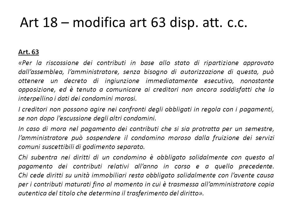 Art 18 – modifica art 63 disp.att. c.c. Art.