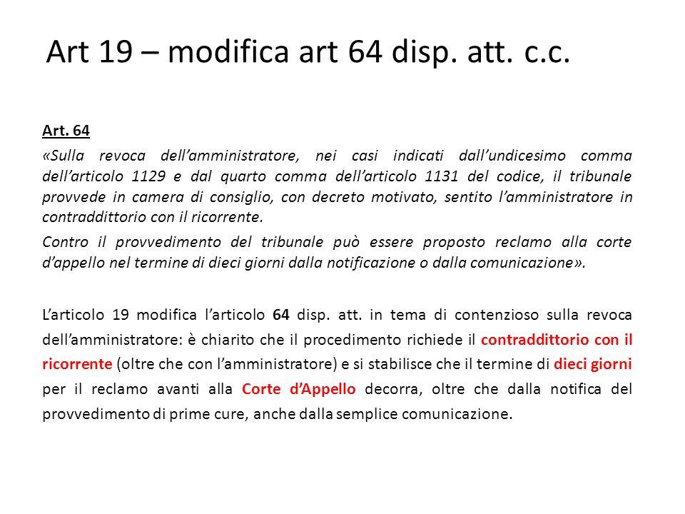 Art 19 – modifica art 64 disp.att. c.c. Art.