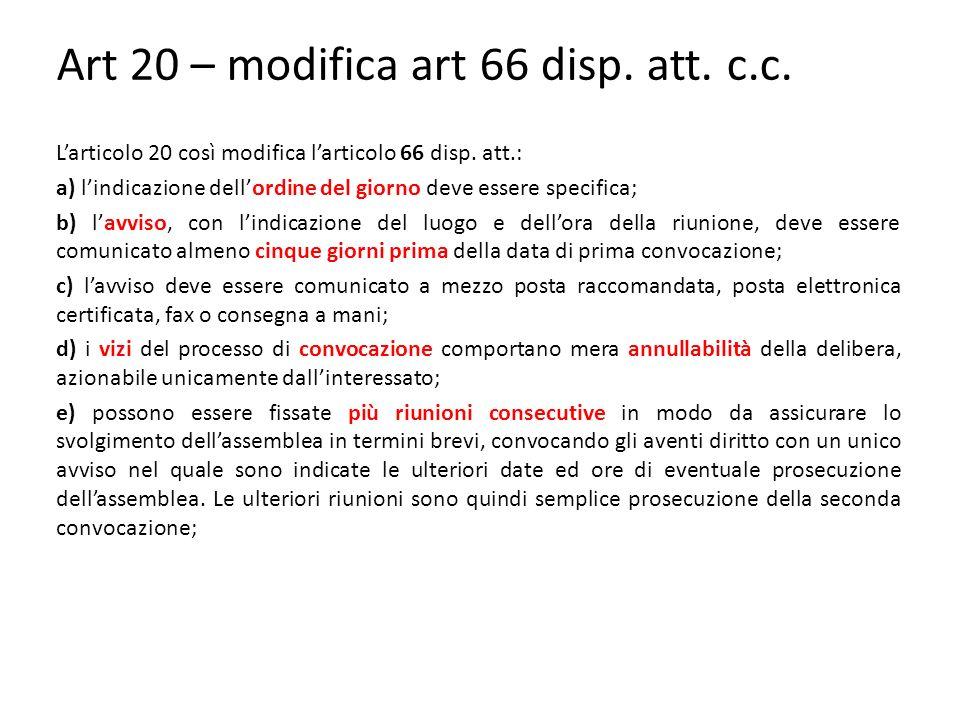Art 20 – modifica art 66 disp.att. c.c. L'articolo 20 così modifica l'articolo 66 disp.