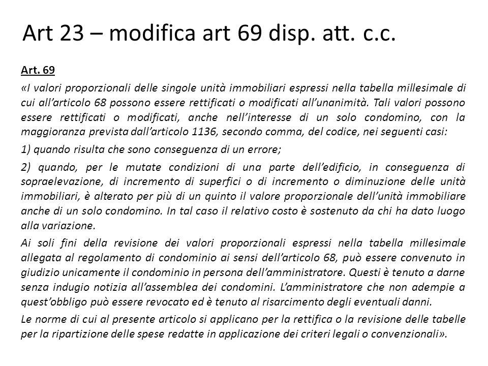 Art 23 – modifica art 69 disp.att. c.c. Art.