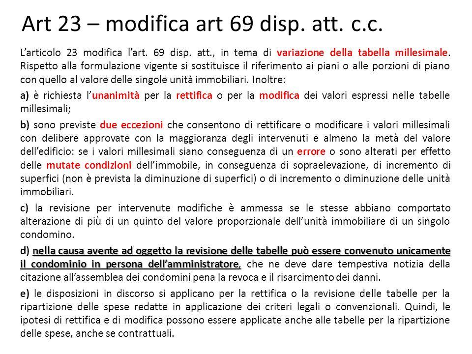 Art 23 – modifica art 69 disp.att. c.c. L'articolo 23 modifica l'art.
