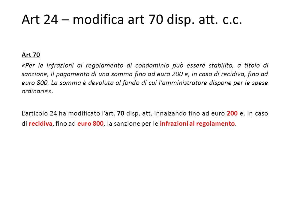 Art 24 – modifica art 70 disp.att. c.c.