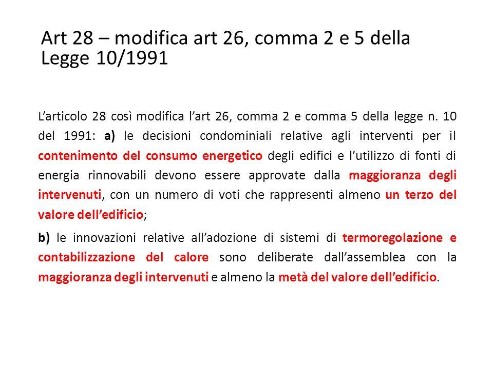 Art 28 – modifica art 26, comma 2 e 5 della Legge 10/1991 L'articolo 28 così modifica l'art 26, comma 2 e comma 5 della legge n.