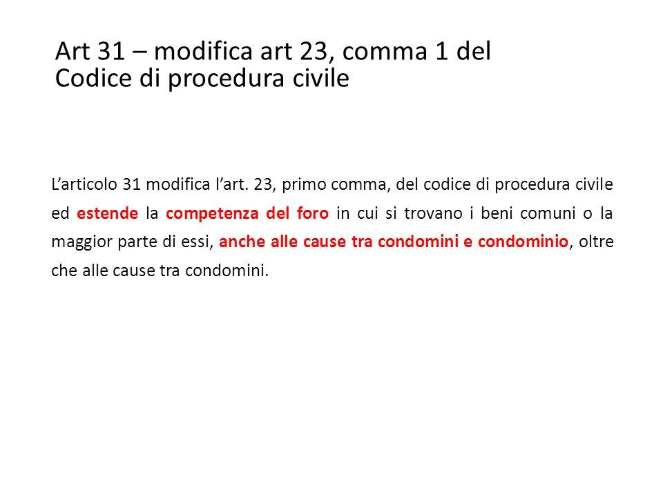 Art 31 – modifica art 23, comma 1 del Codice di procedura civile L'articolo 31 modifica l'art.