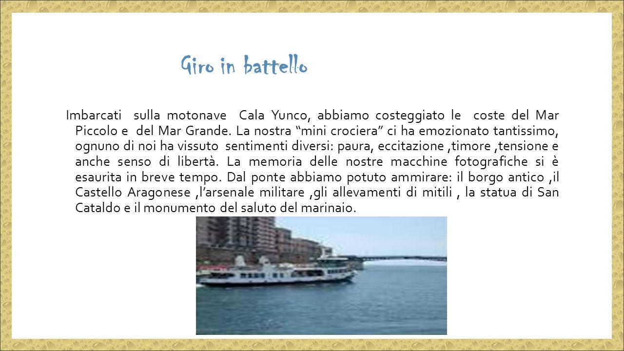 Giro in battello Imbarcati sulla motonave Cala Yunco, abbiamo costeggiato le coste del Mar Piccolo e del Mar Grande.