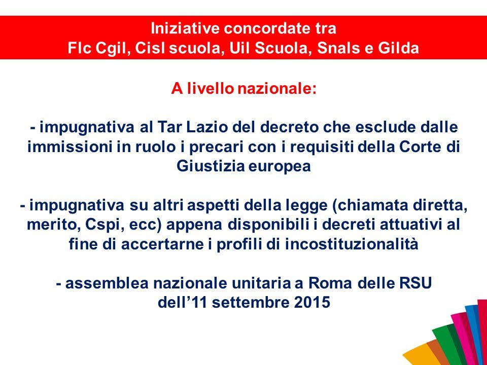 A livello nazionale: - impugnativa al Tar Lazio del decreto che esclude dalle immissioni in ruolo i precari con i requisiti della Corte di Giustizia e