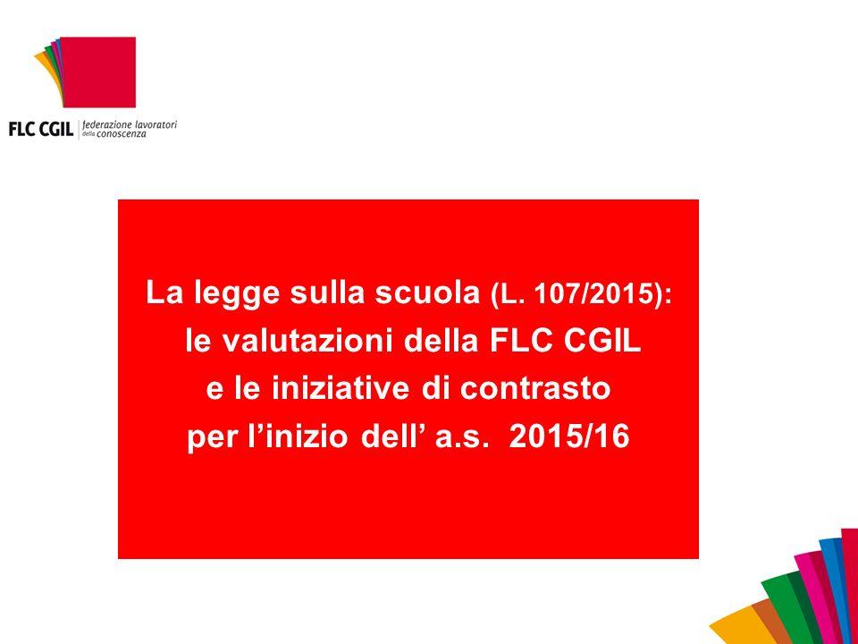 La legge sulla scuola (L. 107/2015): le valutazioni della FLC CGIL e le iniziative di contrasto per l'inizio dell' a.s. 2015/16