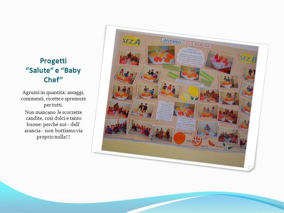 Progetti Salute e Baby Chef Agrumi in quantità: assaggi, commenti, ricette e spremute per tutti.