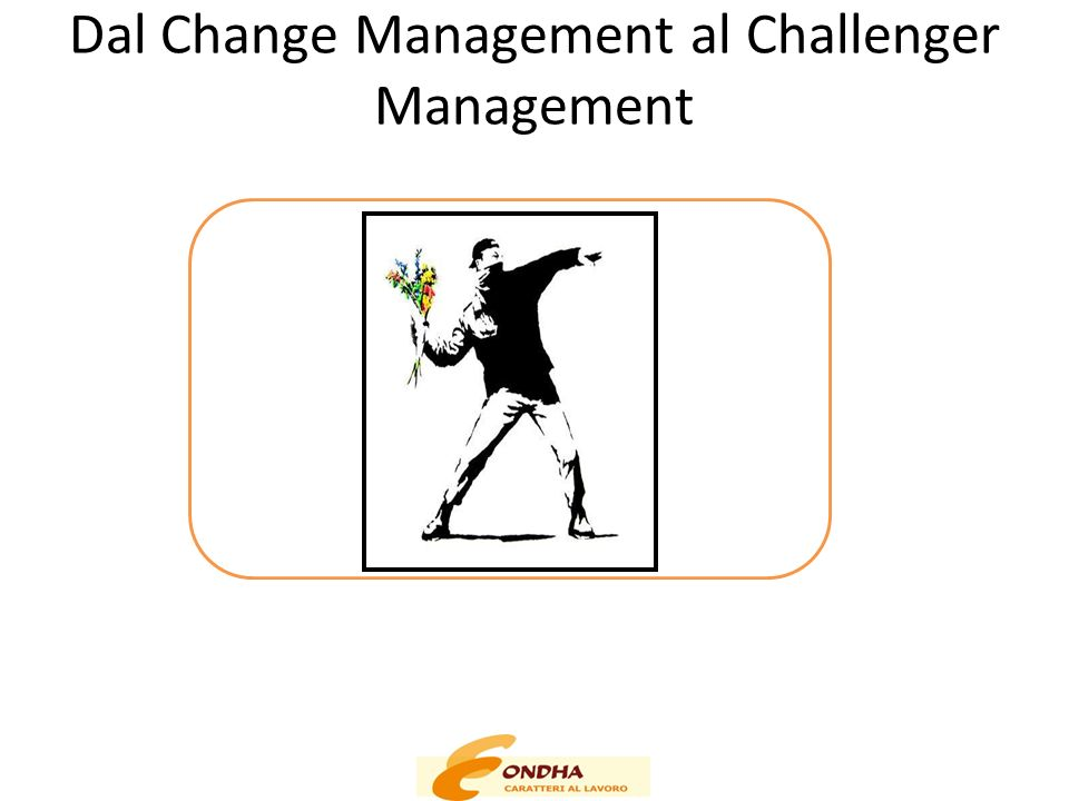 Dal Change Management al Challenger Management
